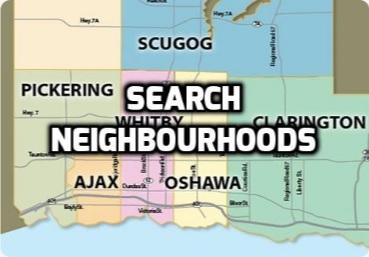 Search Neighbourhoods in Pickering Ajax Whitby Oshawa Durham