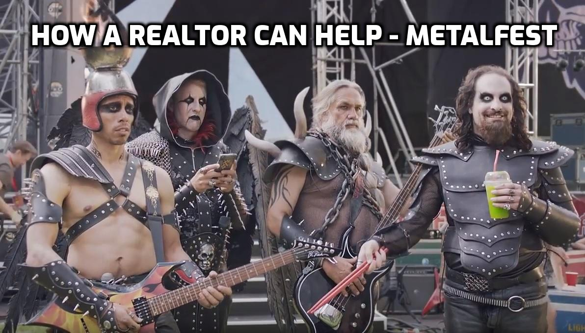 How a Realtor Can Help – Metalfest