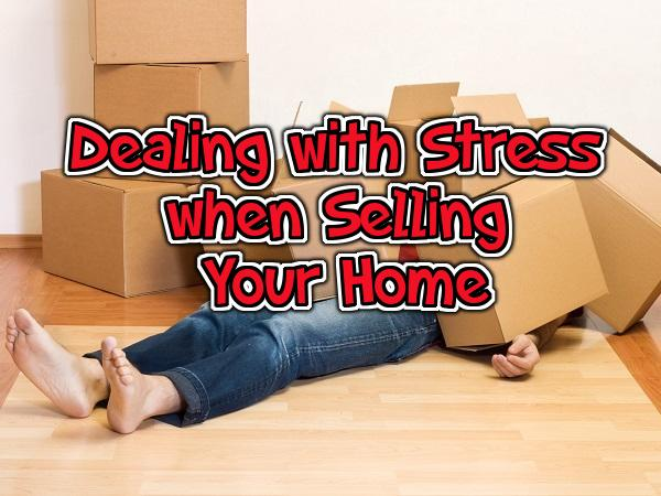 Dealing with Stress when Selling Your Home