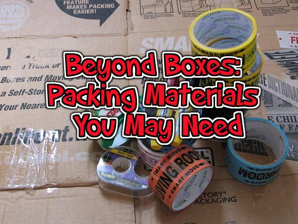 Beyond Boxes: Packing Materials You May Need for your Move
