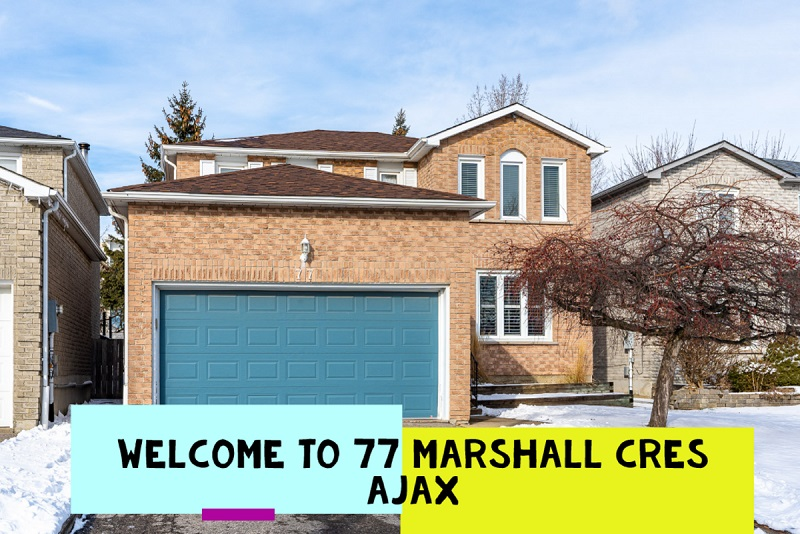 Welcome to 77 Marshall Cres Ajax Home For Sale
